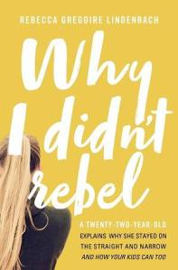 Why I Didn't Rebel (And Your Teens Might Not Either)