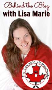 Behind the Blog with Lisa Marie Fletcher aka the Canadian Homeschooler