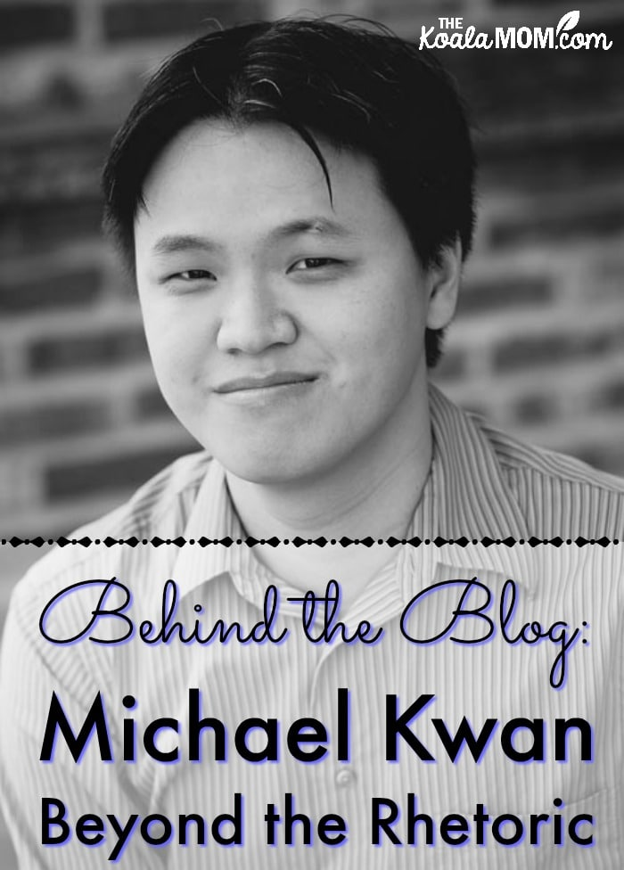 Behind the Blog interview with Michael Kwan from Beyond the Rhetoric