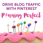Drive MORE Blog Traffic with Pinning Perfect