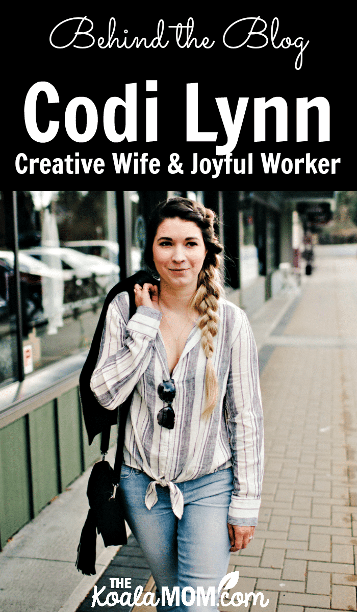 Behind the blog with Codi Lynn from Creative Wife & Joyful Worker