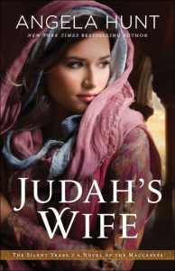 Judah's Wife: A Novel of the Maccabees by Angela Hunt