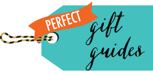 Perfect Gift Guides