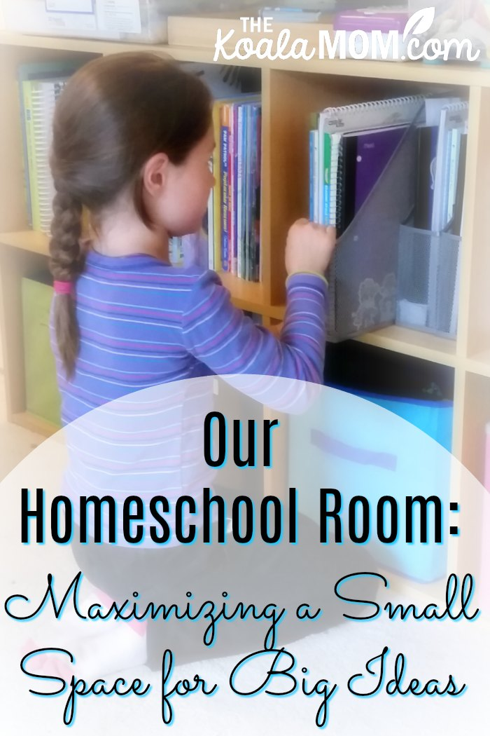 Our homeschool room: maximizing a small space for big ideas