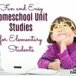 Fun and Easy Homeschool Unit Studies for Elementary Students