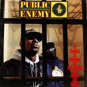 Public Enemy ItTakesaNationofMillionstoHoldUsBack