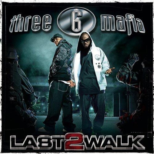 three 6 mafia last 2 walk