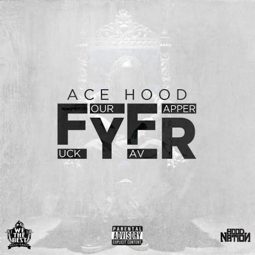 ace hood fyfr