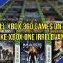 Will Xbox 360 Games On Pc Make Xbox One Irrelevant Tony