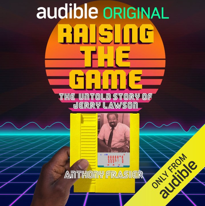 Raising The Game - the Jerry Lawson story cover art