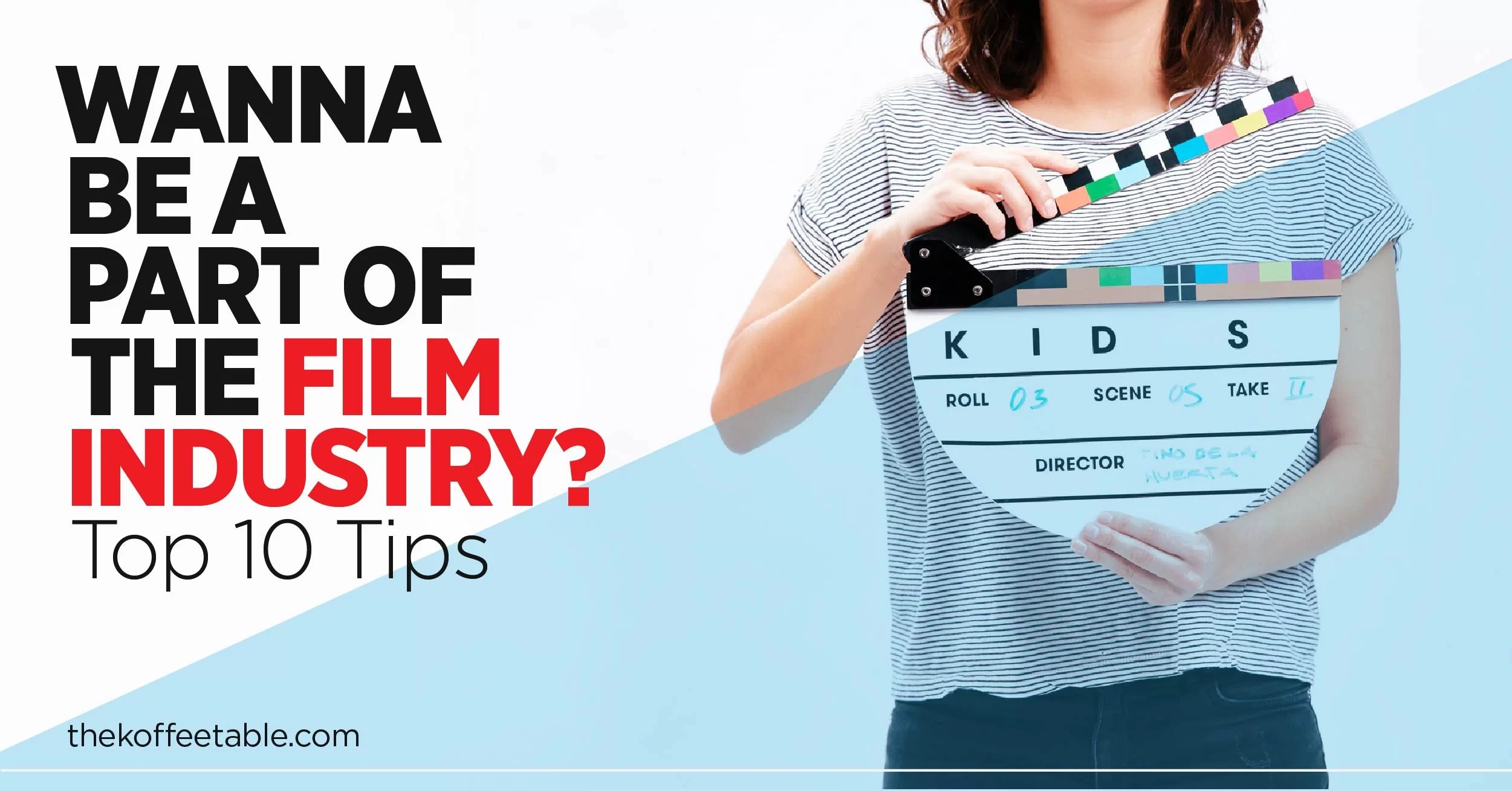 Top 10 Tips To Get Into The Film Industry – Beginners Guide