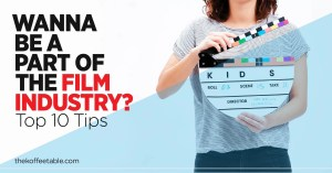 Read more about the article Top 10 Tips To Get Into The Film Industry – Beginners Guide