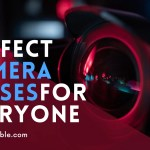 The Perfect Camera Lenses for Professionals and Beginners