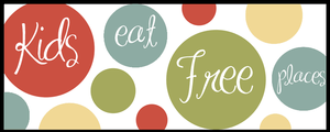 Kids Eat Free & Reduced Fee Family Dining Options Guide!
