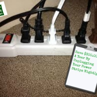 Save $300.00 A Year By Unplugging Your Power Strips Nightly!