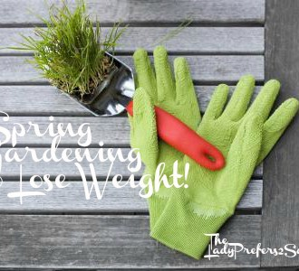 Spring Gardening To Lose Weight!