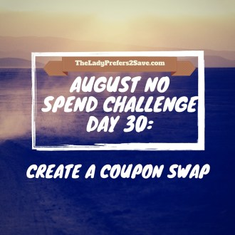 August No Spend Challenge Day 30: Create A Coupon Swap Box!
