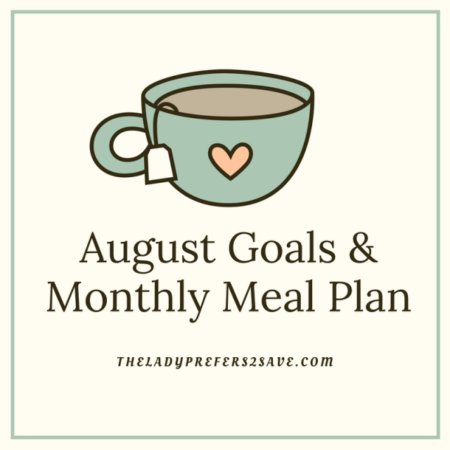 August Goals & Monthly Meal Plan
