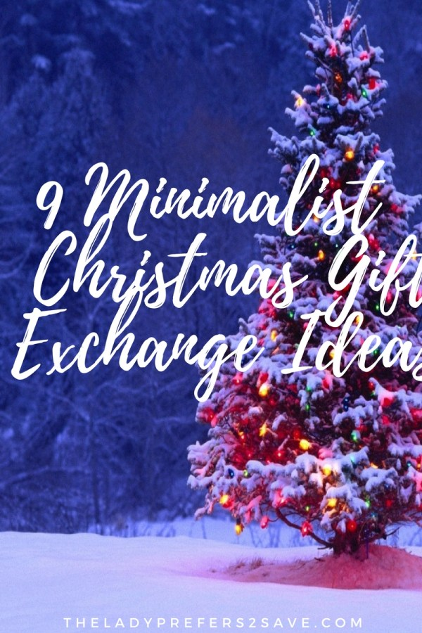 Christmas Gift Exchange Ideas.9 Minimalist Christmas Gift Exchange Ideas
