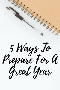 5 Ways To Prepare For A Great Year