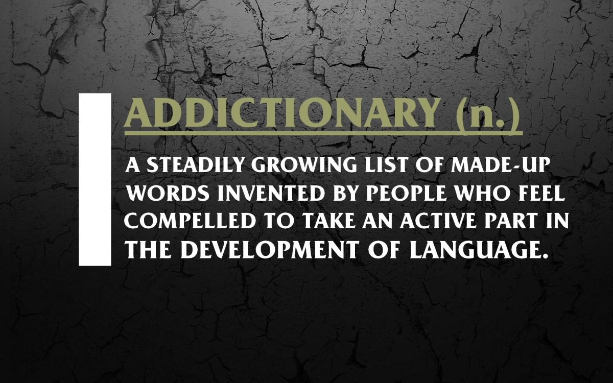 Hilarious made up words that you will want to start using.