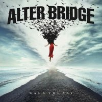 Alter Bridge - Walk The Sky (2019)