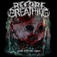 Before Breathing - Born Into The Chaos (2017)