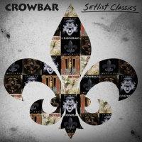 Crowbar - Setlist Classics (2020)