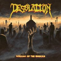 Desolation - Screams of the Undead (2019)