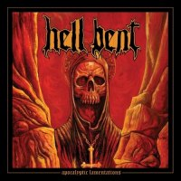 Hell Bent - Apocalyptic Lamentations (2019)