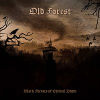 Old Forest - Black Forests of Eternal Doom (2019)