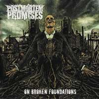 Postmortem Promises - On Broken Foundations (2010)