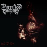 Putrefied Corpse - Left to Rot (2019)