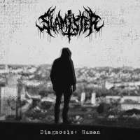 Slamister - Diagnosis: Human (2020)