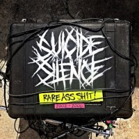 Suicide Silence - Rare Ass Shit (2019)