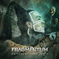 Fragmentum - Masters of Perplexity (2021)