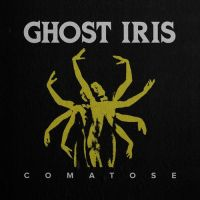 Ghost Iris  - Comatose (2021)