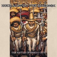 Rage Against The Machine - The Battle Of Mexico City (2020)