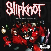 Slipknot - Slipknot (Indigo Ranch Sessions) (1999)