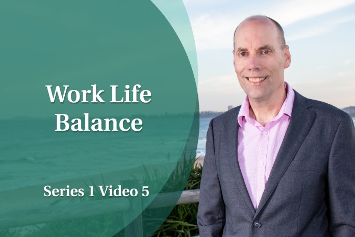 Business Coaching Video: Personal Growth - Work Life Balance