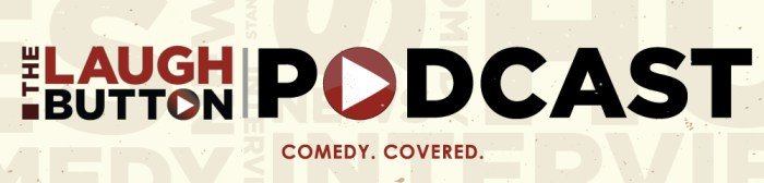 The Laugh Button Podcast