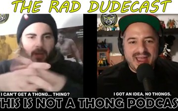 The Rad Dudecast - Thong Podcast