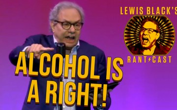 Lewis Black's Rantcast - Alcohol