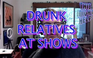 This Might Help - Drunk Relatives