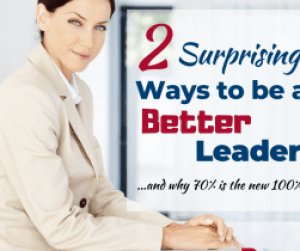2 Surprising Ways to Be a Better Leader(4)
