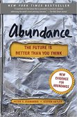 ABUNDANCE: THE FUTURE IS BETTER THAN YOU THINK, BY PETER DIAMANDIS