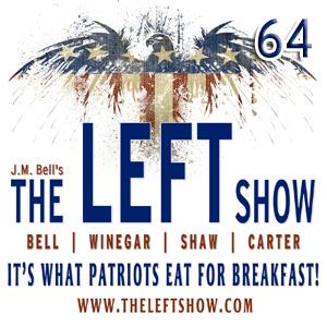 #64 – The LEFT Show – Where'd you go?