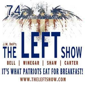 #74 – The LEFT Show – Blow Me Down