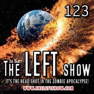 #123 – The LEFT Show – Inevitable Betrayal