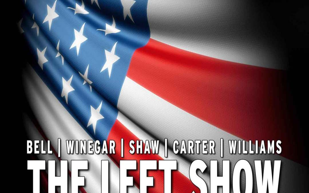 128 The LEFT Show – The Perry Weep [FIXED]